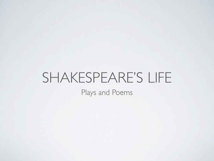 SHAKESPEARE'S LIFE     Plays and Poems
