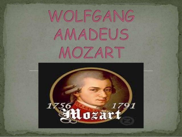  Mozart fue un compositoraustriaco nacido en Salzburgo el27 de enero de 1756. susprodigiosos dotes musicales fueronpronto...