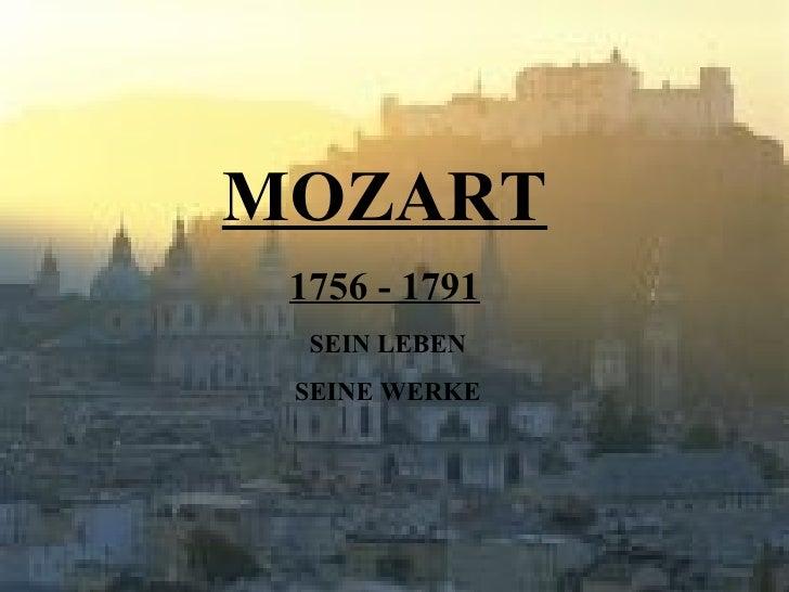 MOZART 1756 - 1791 SEIN LEBEN SEINE WERKE