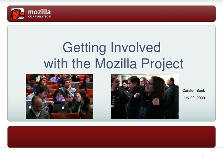 Getting Involved  with the Mozilla Project Carsten Book July 22, 2009