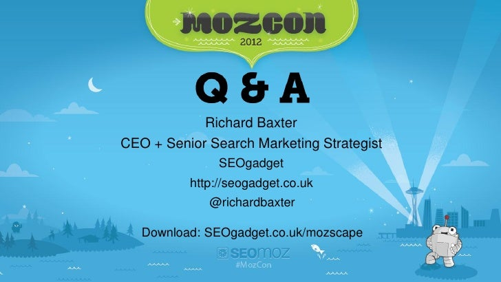 Richard BaxterCEO + Senior Search Marketing Strategist               SEOgadget          http://seogadget.co.uk            ...
