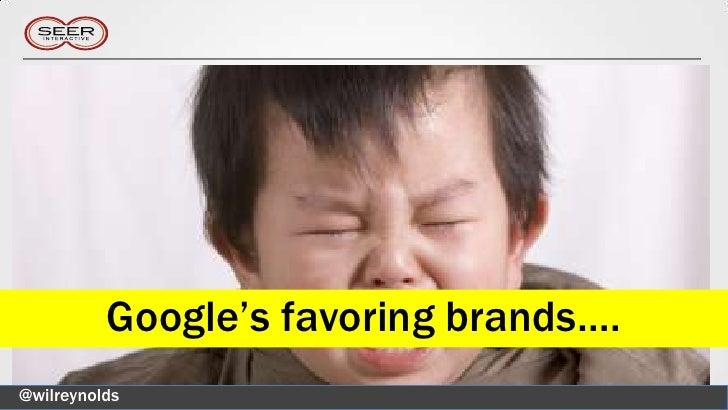 Google's favoring brands….@wilreynolds