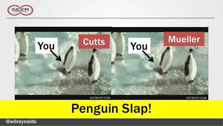 Cutts          Mueller               You            You                     Penguin Slap!@wilreynolds