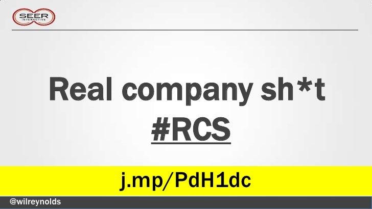 Real company sh*t               #RCS               j.mp/PdH1dc@wilreynolds