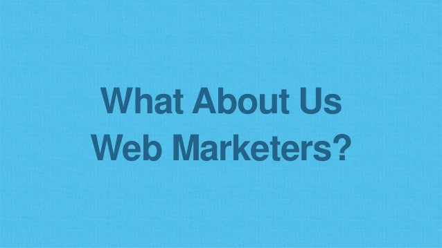 Historically, we've lagged the industry: Google, Facebook, Web Users Marketers