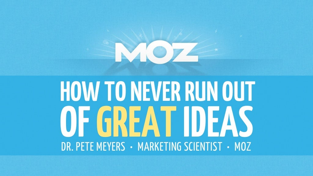How to Never Run Out of Great Ideas