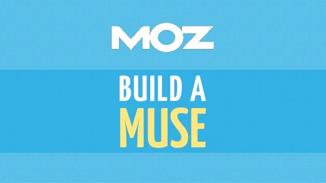 BUILD A MUSE