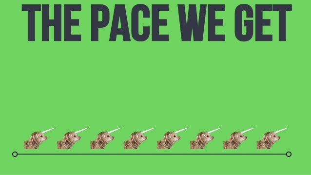 THE PACE WE GET