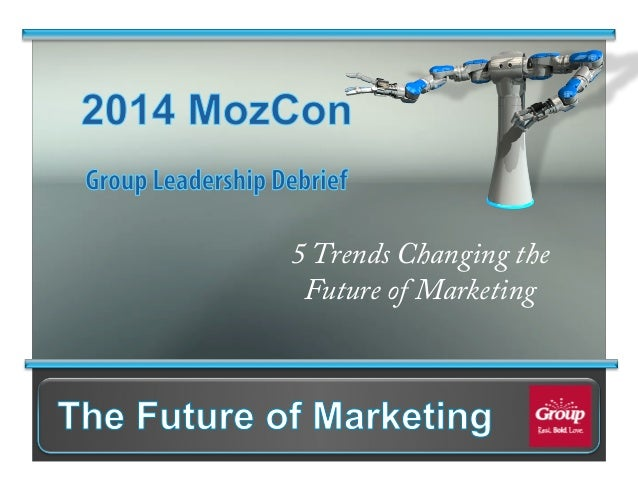 5 Trends Changing the Future of Marketing