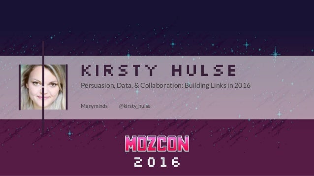 Manyminds @kirsty_hulse Persuasion, Data, & Collaboration: Building Links in 2016