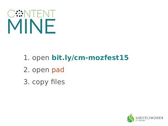 1. open bit.ly/cm-mozfest15 2. open pad 3. copy files