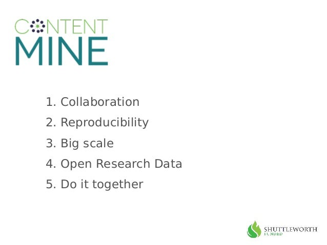 1. Collaboration 2. Reproducibility 3. Big scale 4. Open Research Data 5. Do it together