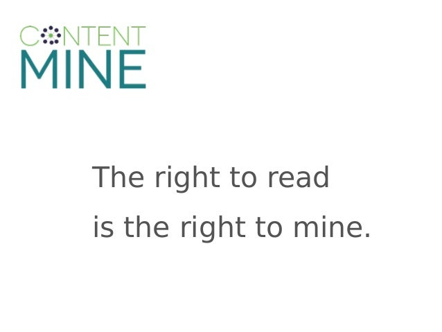 The right to read is the right to mine.