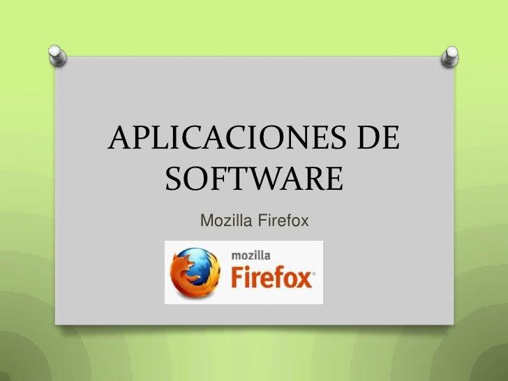 APLICACIONES DE   SOFTWARE    Mozilla Firefox