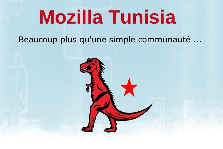 Beaucoup plus qu'une simple communauté ... Mozilla Tunisia