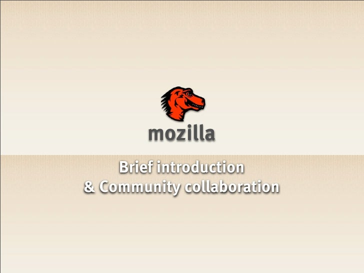 mozilla    Brief introduction& Community collaboration