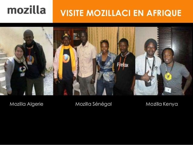 VISITE MOZILLACI EN AFRIQUE Mozilla Algerie Mozilla Sénégal Mozilla Kenya
