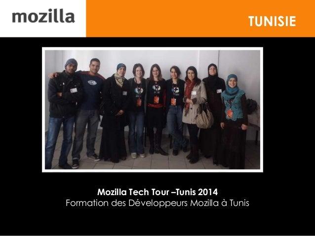 TUNISIE Mozilla Tech Tour –Tunis 2014 Formation des Développeurs Mozilla à Tunis
