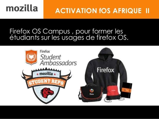 ACTIVATION fOS AFRIQUE II Firefox OS Campus , pour former les étudiants sur les usages de firefox OS.