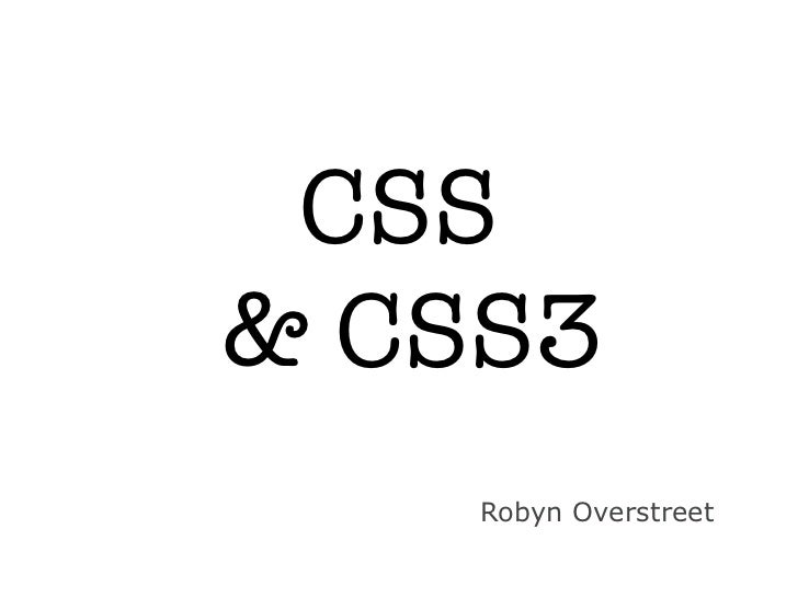 CSS& CSS3    Robyn Overstreet