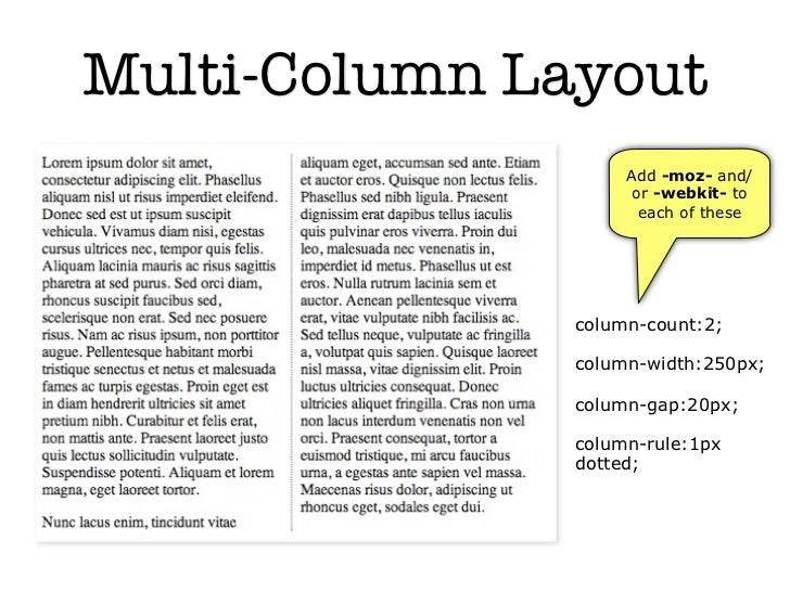 Multi-Column Layout                   Add -moz- and/                    or -webkit- to                     each of these  ...