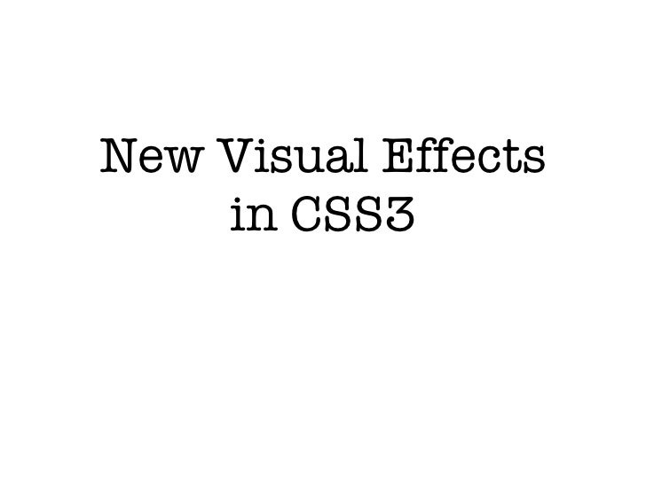 New Visual Effects    in CSS3
