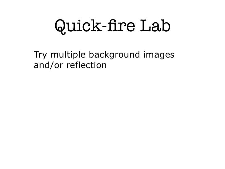 Quick-fire LabTry multiple background imagesand/or reflection