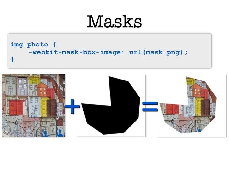 Masksimg.photo {    -webkit-mask-box-image: url(mask.png);}            +                 =