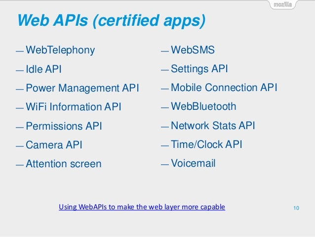 Web APIs (certified apps) 10 — WebTelephony — Idle API — Power Management API — WiFi Information API — Permissions API — C...
