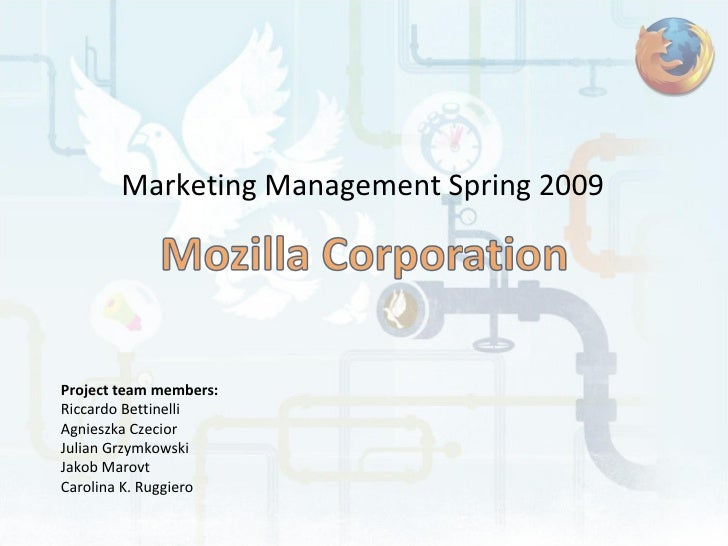 Marketing Management Spring 2009 Project team members: Riccardo Bettinelli Agnieszka Czecior Julian Grzymkowski Jakob Maro...