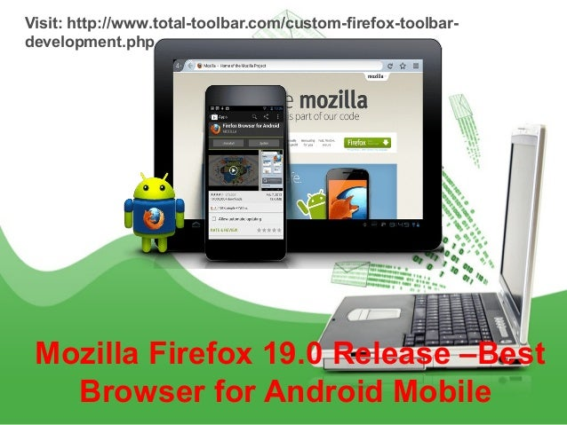 Mozilla Firefox 19 0 Release –Best Browser for Android Mobile