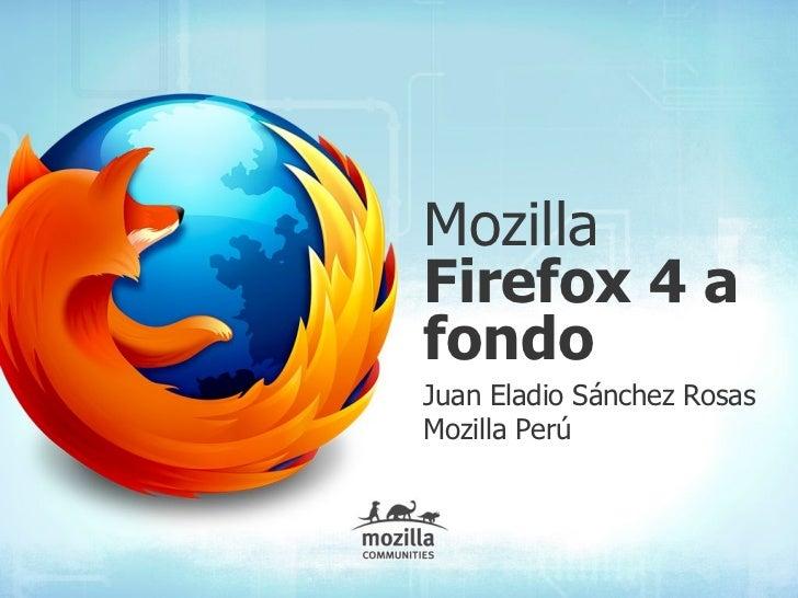MozillaFirefox 4 afondoJuan Eladio Sánchez RosasMozilla Perú