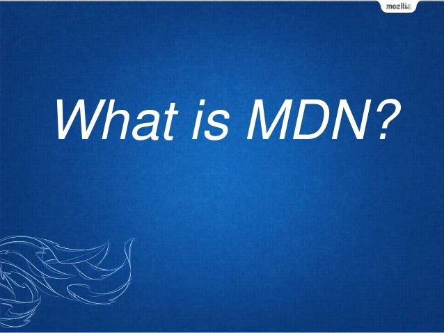 What is MDN?