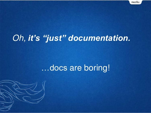 """…docs are boring! Oh, it's """"just"""" documentation."""