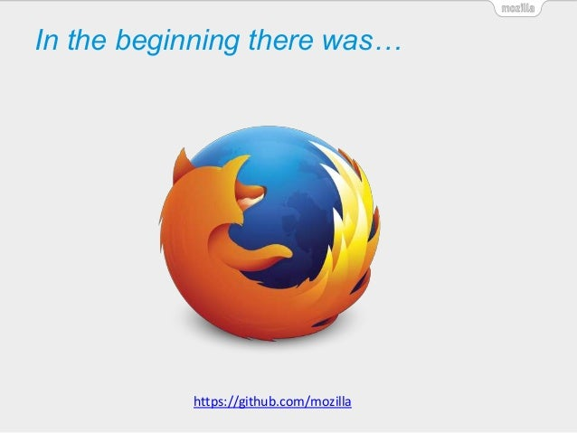 In the beginning there was… https://github.com/mozilla