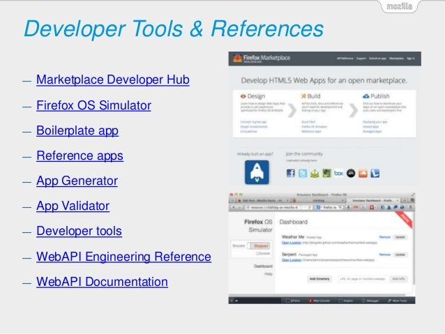 Developer Tools & References — Marketplace Developer Hub — Firefox OS Simulator — Boilerplate app — Reference apps — App G...