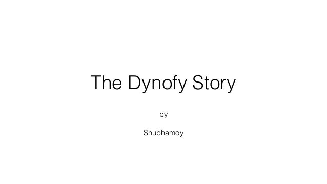 The Dynofy Story by Shubhamoy