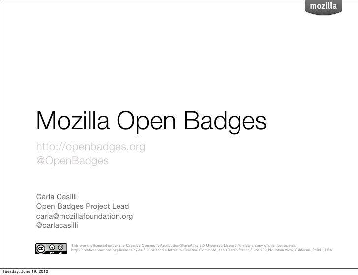 Mozilla Open Badges                http://openbadges.org                @OpenBadges                Carla Casilli          ...