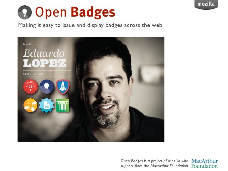 Open BadgesMaking it easy to issue and display badges across the web                                        Open Badges is...