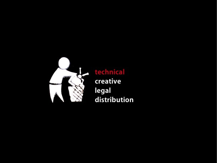 open or closed technical creative legal distribution