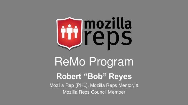 "ReMo Program Robert ""Bob"" Reyes Mozilla Rep (PHL), Mozilla Reps Mentor, & Mozilla Reps Council Member"