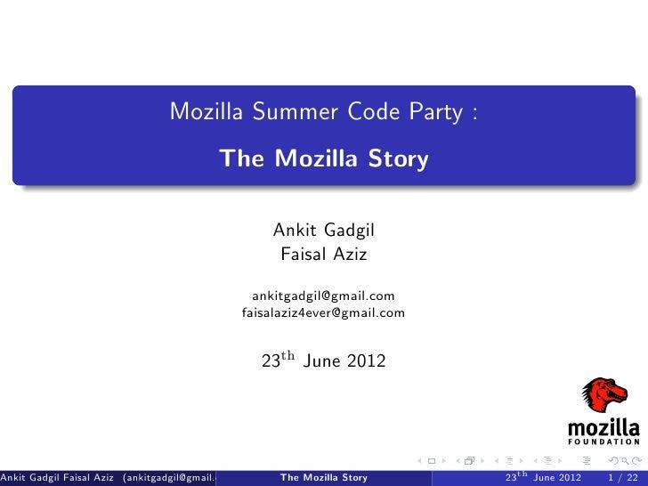 Mozilla Summer Code Party :                                           The Mozilla Story                                   ...