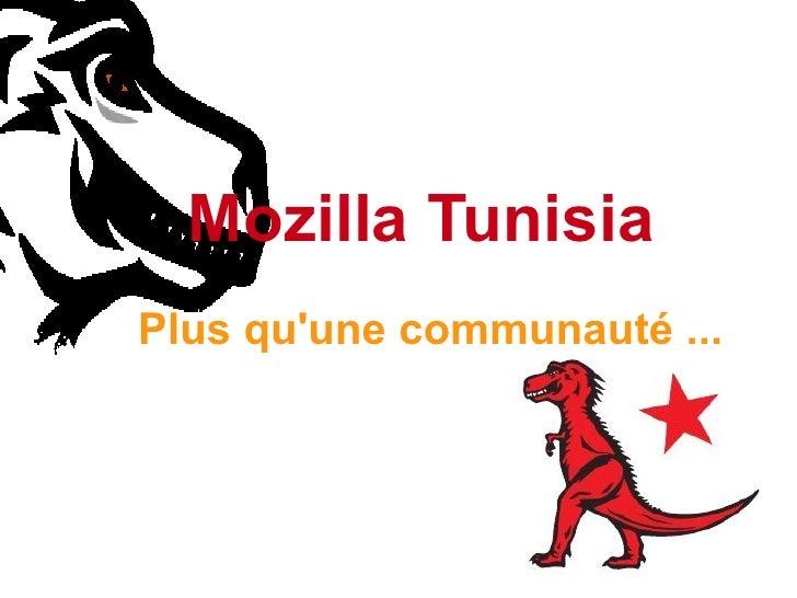 Mozilla Tunisia   Plus qu'une communauté ...