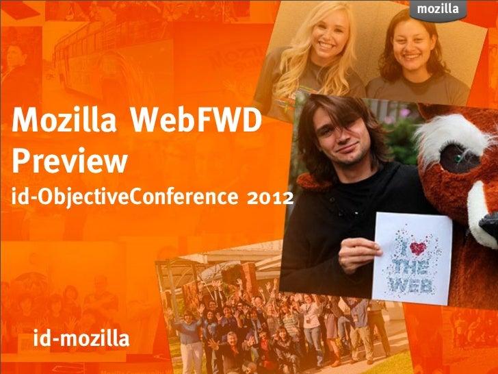Mozilla WebFWDPreviewid-ObjectiveConference 2012  id-mozilla