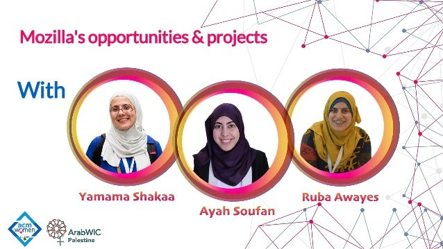 Mozilla's opportunities and project - women tech talks
