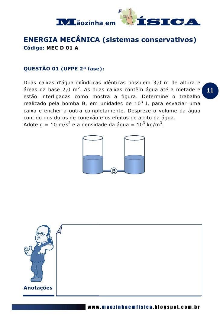 ãozinha emENERGIA MECÂNICA (sistemas conservativos)Código: MEC D 01 AQUESTÃO 01 (UFPE 2ª fase):Duas caixas d'água cilíndri...