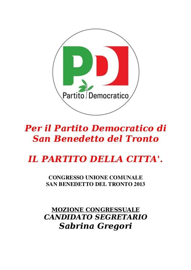 Per il Partito Democratico di San Benedetto del Tronto IL PARTITO DELLA CITTA'. CONGRESSO UNIONE COMUNALE SAN BENEDETTO DE...