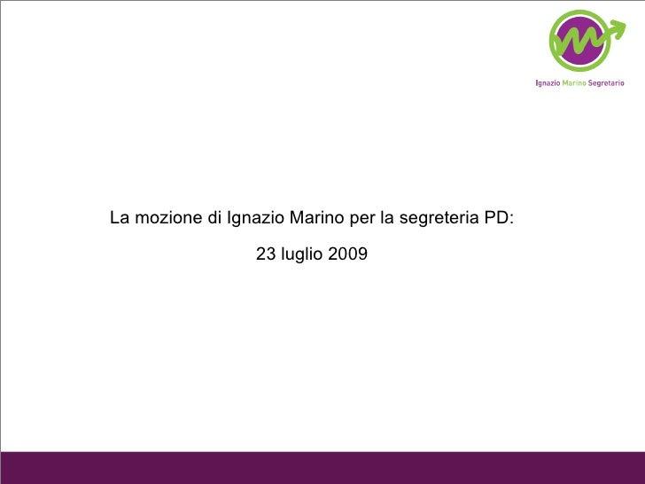 La mozione di Ignazio Marino per la segreteria PD: 23 luglio 2009