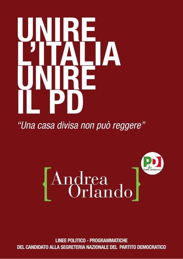 2   Unacasadivisanonpuòreggere.Unirel'Italia,unireilPd Lineepolitico‐programmatichedelcandidatoallaSeg...