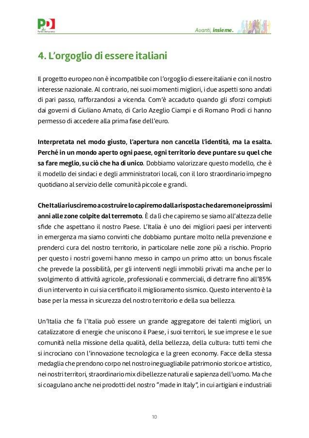 10 Avanti, insieme. 4. L'orgoglio di essere italiani Il progetto europeo non è incompatibile con l'orgoglio di essere ital...